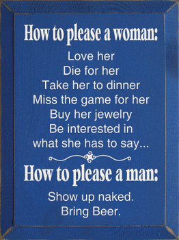 How to Please a Woman: Love her, die for her, take her to dinner.. |Funny Relationship Advice Wood Sign| Sawdust City Wood Signs