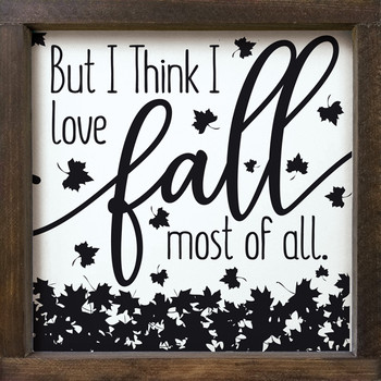 But I think I love fall most of all. (leaves) | Wood Fall Signs | Sawdust City Wood Signs
