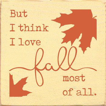 but I think I love fall most of all. (tile) | Wood Fall Signs | Sawdust City Wood Signs