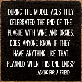 During the Middle Ages they celebrated the end of the plague with wine…   Wood Wine Signs   Sawdust City Wood Signs