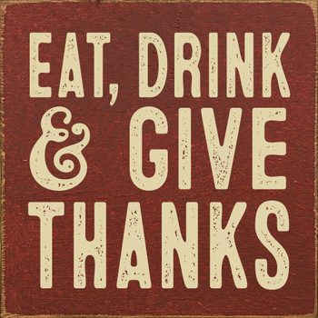 Eat, Drink & Give Thanks | Wood Thanksgiving Signs | Sawdust City Wood Signs