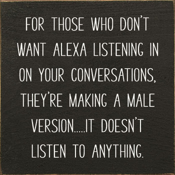 For those who don't want Alexa listening in.. | Wood Funny Signs | Sawdust City Wood Signs