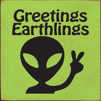 Greetings Earthlings | Wood Greetings Sign | Sawdust City Wood Signs