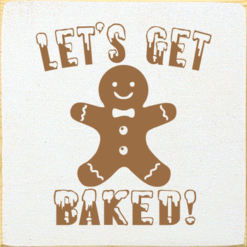 Let's Get Baked! (gingerbread man) | Wood Christmas Signs | Sawdust City Wood Signs