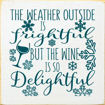 The weather outside is frightful, but the wine is so delightful | Wood Christmas Signs | Sawdust City Wood Signs