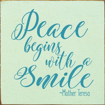 Peace begins with a Smile - Mother Teresa (tile)   Wood Quote Signs   Sawdust City Wood Signs