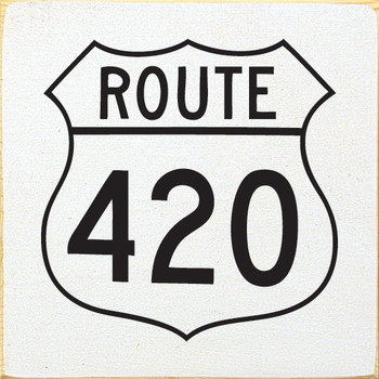 Route 420 | Wood Funny Signs | Sawdust City Wood Signs