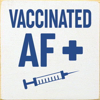 Vaccinated AF | Wood Funny Signs | Sawdust City Wood Signs