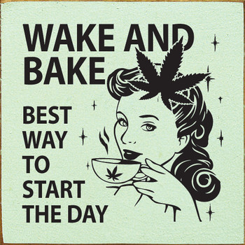 Wake and Bake - Best way to start the day | Wood Funny Signs | Sawdust City Wood Signs
