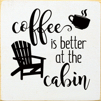 Coffee is better at the cabin