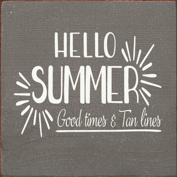 Hello summer, good time & tan lines |Summer Wood  Signs | Sawdust City Wood Signs