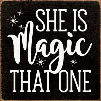 She is magic that one |Funny Wood  Signs | Sawdust City Wood Signs