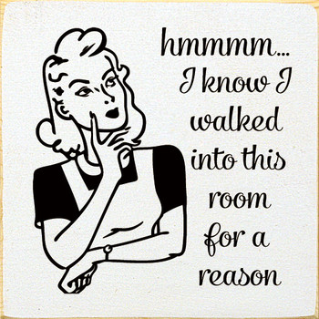 hmmmm I know I walked into this room for a reason  Funny Wood  Signs   Sawdust City Wood Signs