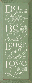 Do what makes you happy. Be with those who make you smile..  | Happy Wood Sign| Sawdust City Wood Signs
