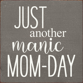 Just another manic Mom-day