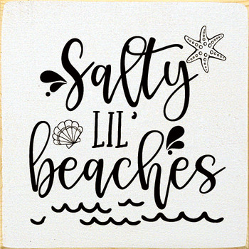 Salty little beaches |Funny Beach Wood  Signs | Sawdust City Wood Signs