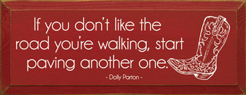 If You Don't Like The Road... - Dolly Parton Quote   Wood Signs With Quotes   Sawdust City Wood Signs