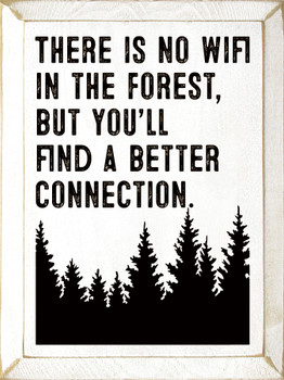 There is no wifi in the forest, but you'll find a better connection  Up North Wood  Signs   Sawdust City Wood Signs