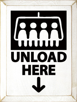 Unload here |Skiing Wood  Signs | Sawdust City Wood Signs