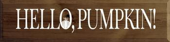 Hello, pumpkin!|Pumpkin  Wood Signs | Sawdust City Wood Signs