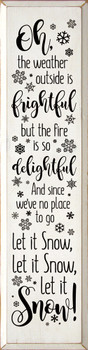 Oh the weather outside is frightful but the fire is so delightful and since we've got no place to go.. | Christmas Song Wood Signs | Sawdust City Wood Signs