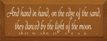 And hand in hand, on the edge of the sand... ~ Edward Lear  | Wood Sign With Famous Quotes | Sawdust City Wood Signs