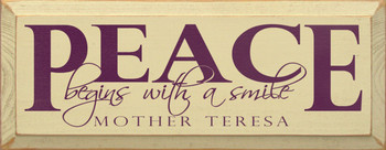 Peace begins with a smile. ~ Mother Teresa  | Wood Sign With Famous Quotes | Sawdust City Wood Signs