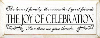 The love of family, the warmth of good friends - the joy of celebration..  |Friends & Family  Wood Sign| Sawdust City Wood Signs