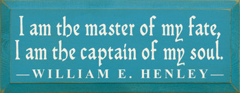 I am the master of my fate, I am the captain.. ~ William E. Henley| Wood Sign With Famous Quotes | Sawdust City Wood Signs