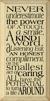 Never underestimate the power of a touch, a smile, a kind word..  | Inspirational Wood Sign | Sawdust City Wood Signs