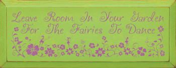 Wood Sign You Choose Colors! Leave Room In Your Garden For Fairies To Dance