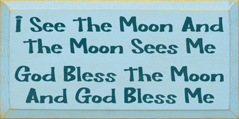 I see the moon and the moon sees me, God bless the moon and God Bless me |Moon  Blessing Wood Sign| Sawdust City Wood Signs
