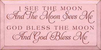 I see the moon and the moon sees me, God bless the moon and God Bless me (script) | Moon Blessing Wood Sign| Sawdust City Wood Signs