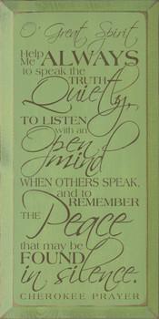 O' Great Spirit help me always to speak the truth quietly.. - Cherokee Prayer |  Cherokee Prayer Wood Sign| Sawdust City Wood Signs