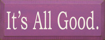 It's All Good. | Inspirational Wood Sign | Sawdust City Wood Signs