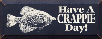 Have a crappie day  |Funny Wood Sign| Sawdust City Wood Signs