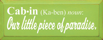 Cabin (Ka-ben) Noun: Our little piece of paradise  |Cabin Wood Sign| Sawdust City Wood Signs