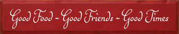 Good food ~ Good friends ~ Good times  |Friends & Family Wood Sign| Sawdust City Wood Signs