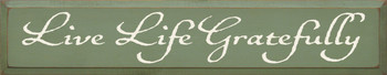 Live Life Gratefully |Inspirational Wood Sign| Sawdust City Wood Signs