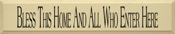 Bless This Home And All Who Enter Here | Livingroom Wood Sign | Sawdust City Wood Signs