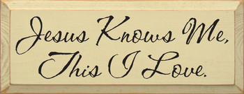 Jesus Knows Me, This I Love. |Simple Christian Wood Sign | Sawdust City Wood Signs