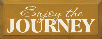 Enjoy the Journey |Inspirational Wood Sign| Sawdust City Wood Signs