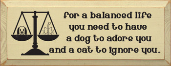 For A Balanced Life You Need A Dog.. |Funny Pets Wood Sign| Sawdust City Wood Signs