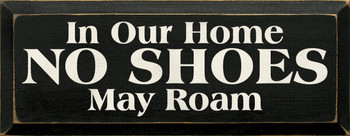 In Our Home No Shoes May Roam |Shoe Cubby Sign Wood Sign| Sawdust City Wood Signs