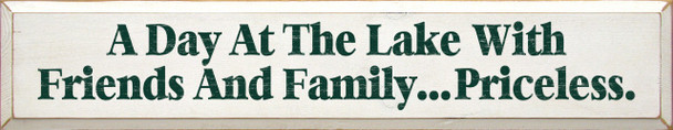 A Day At The Lake With Friends & Family...Priceless (large)  Lake & Friends Wood Sign  Sawdust City Wood Signs