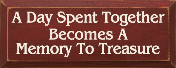 A day spent together becomes a memory to treasure.  Memories Wood Sign  Sawdust City Wood Signs