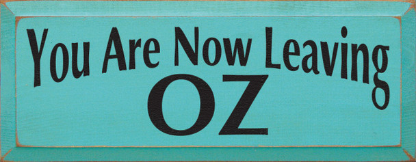 You Are Now Leaving Oz |Wizard of Oz Wood Sign| Sawdust City Wood Signs