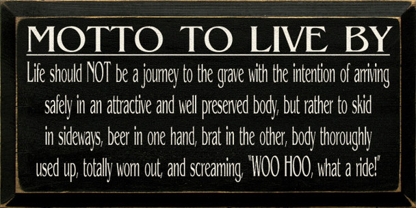 Motto to Live By - Life should not be a journey to the grave..  Beer Wood Sign  Sawdust City Wood Signs