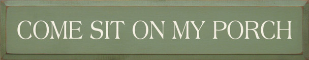 Come Sit On My Porch | Wood Sign For The Porch | Sawdust City Wood Signs