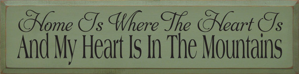 Home Is Where The Heart Is - And My Heart Is In The Mountains  Mountains Wood Sign  Sawdust City Wood Signs